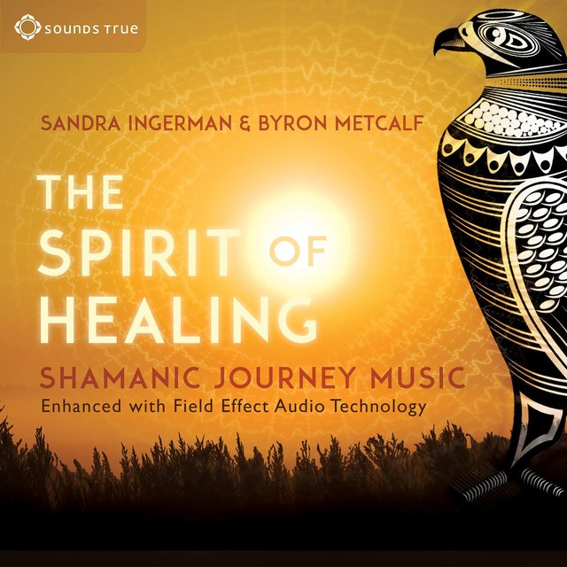 The Spirit of Healing: Shamanic Journey Music