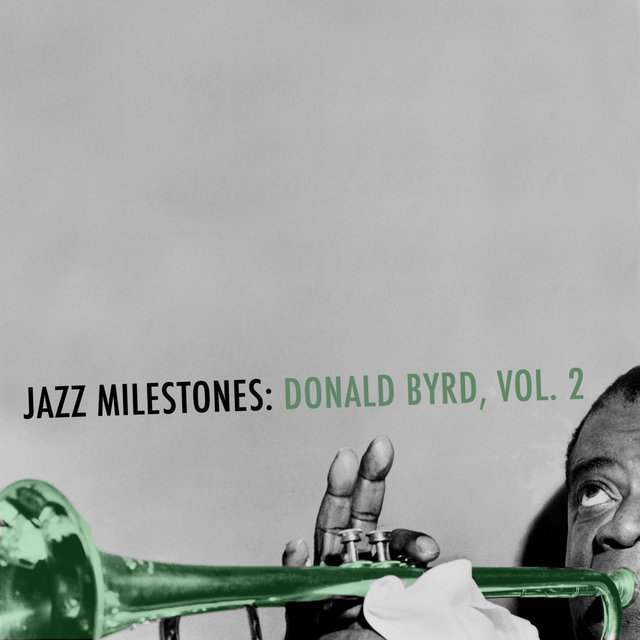 Jazz Milestones: Donald Byrd, Vol. 2