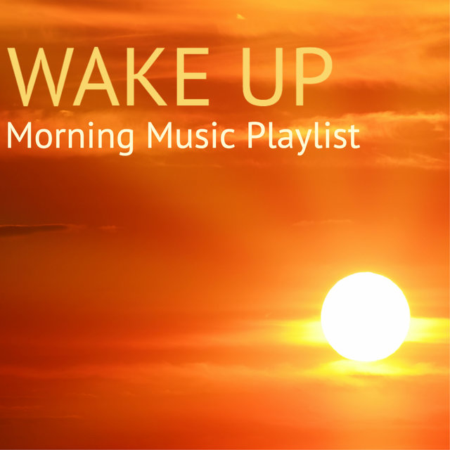 Wake Up Morning Music Playlist Well Being Positive Atude Songs For Wellness