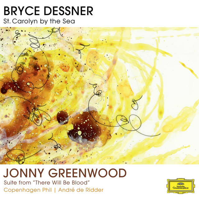 "Bryce Dessner: St. Carolyn By The Sea / Jonny Greenwood: Suite From ""There Will Be Blood"""