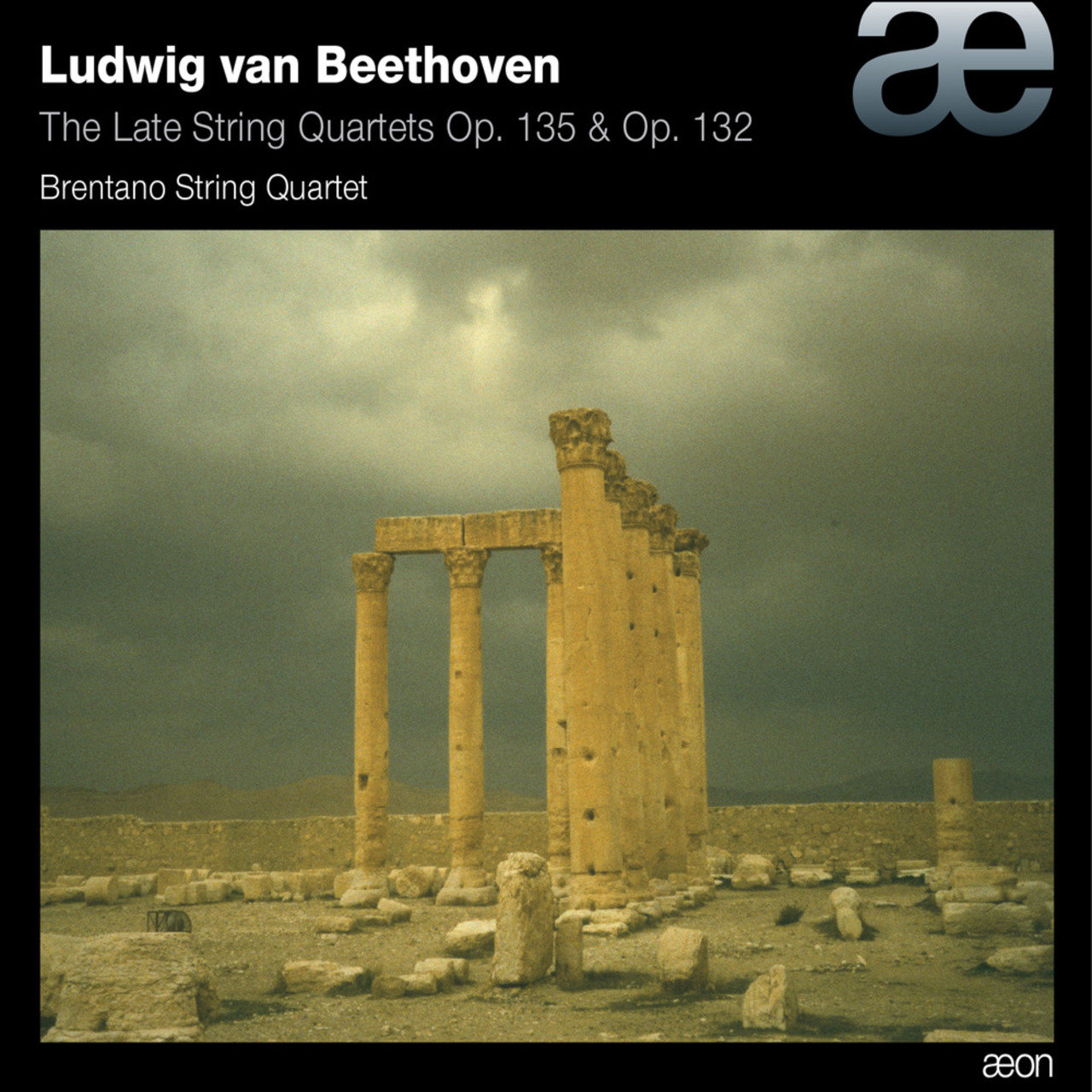Beethoven: The Late String Quartets Op. 135 & Op. 132
