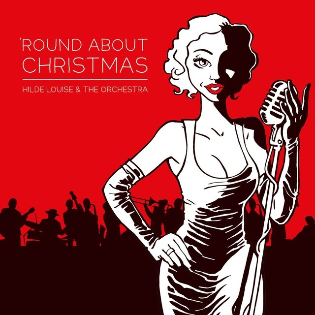 Round About Christmas: Hilde Louise & The Orchestra