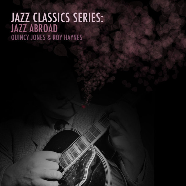 Jazz Classics Series: Jazz Abroad