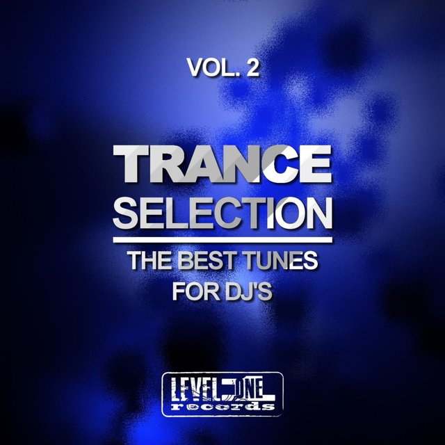 Trance Selection, Vol. 2 (The Best Tunes For DJ's)