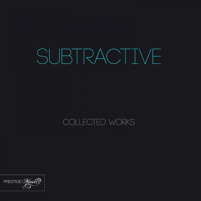 Subtractive Collected Works
