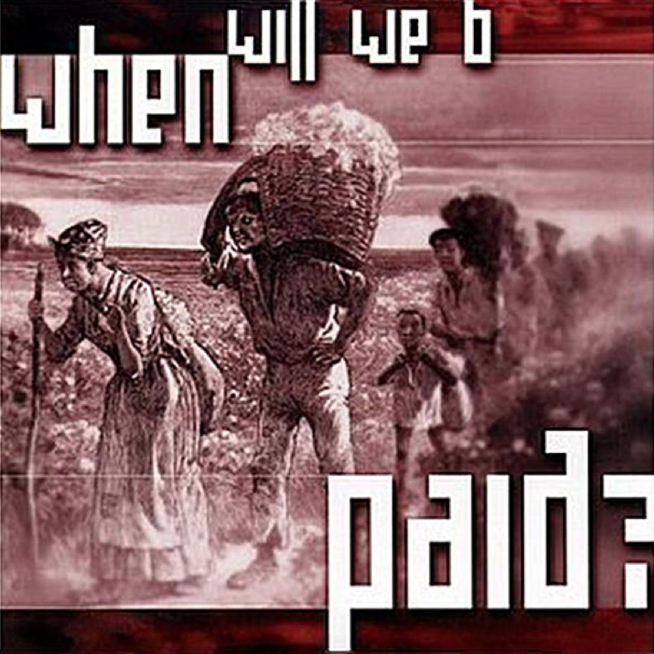 When Will We B Paid