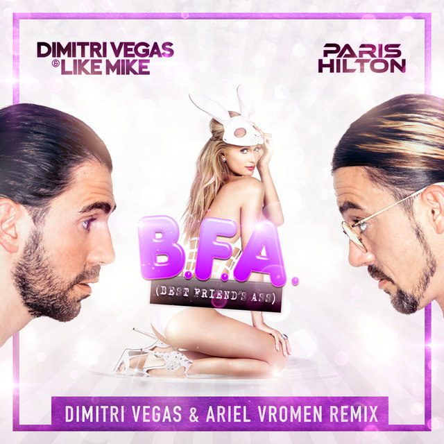 Best Friend's Ass (Dimitri Vegas & Ariel Vromen Remix)