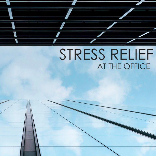 Stress Relief at the Office - Workplace Background Music to Reduce Stress Levels and Improve Mood