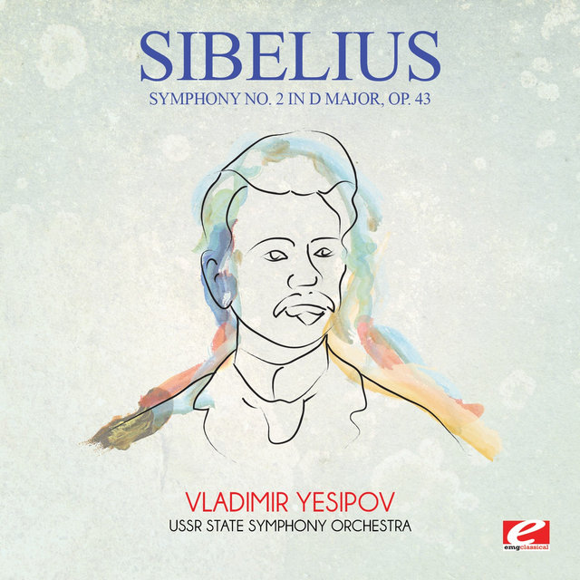 Sibelius: Symphony No. 2 in D Major, Op. 43 (Digitally Remastered)