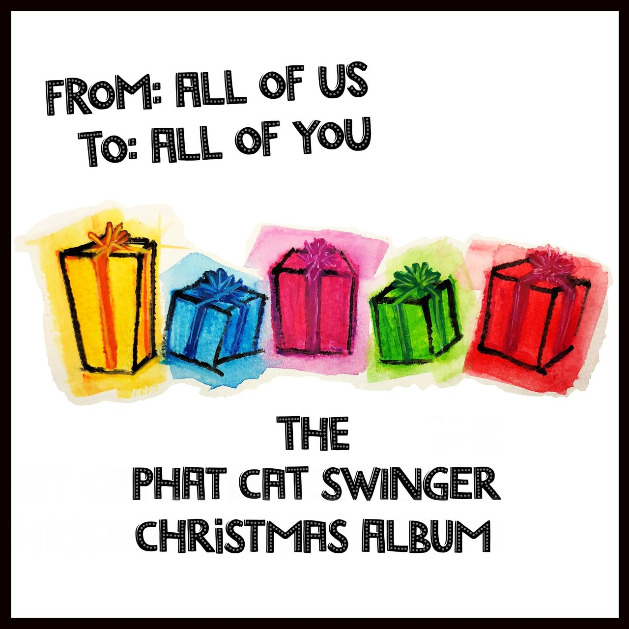 From: All of Us To: All of You (The Phat Cat Swinger Christmas Album)