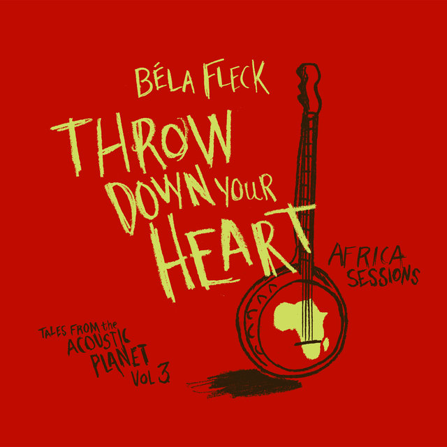 Throw Down Your Heart: Tales from The Acoustic Planet, Vol.3 - Africa Sessions
