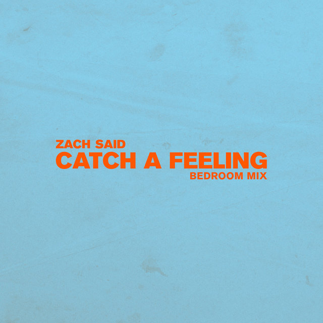 Catch a Feeling (Bedroom Mix)