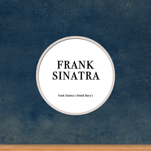 Frank Sinatra`s Untold Stories (Array)