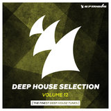 Armada Deep House Selection, Vol. 12