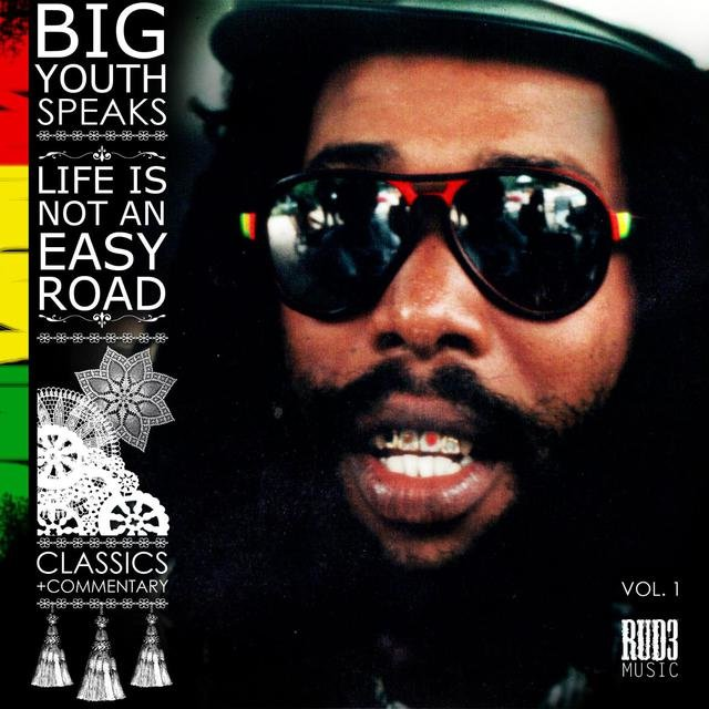 Big Youth Speaks: Life Is Not an Easy Road