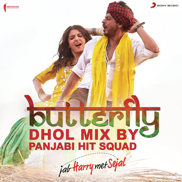 "Butterfly (Dhol Mix By Panjabi Hit Squad) [From ""Jab Harry Met Sejal""]"