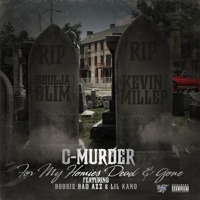 For My Homies Dead & Gone (feat. Boosie Badazz & Lil Kano)