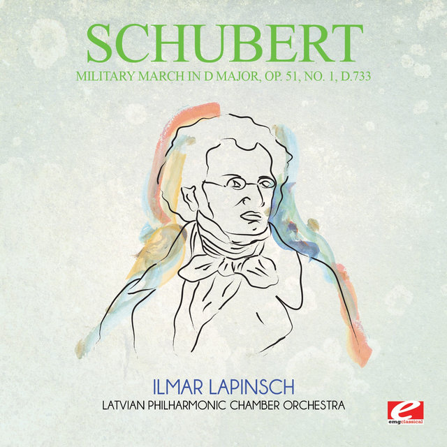 Schubert: Military March in D Major, Op. 51, No. 1, D.733 (Digitally Remastered)
