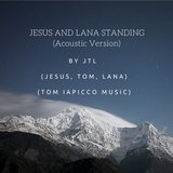 Jesus and Lana Standing (Acoustic Version)