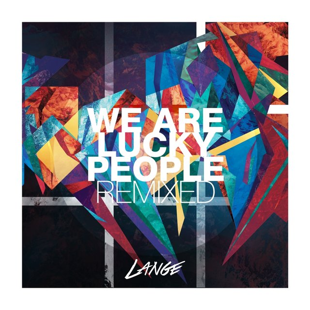 We Are Lucky People Remixed