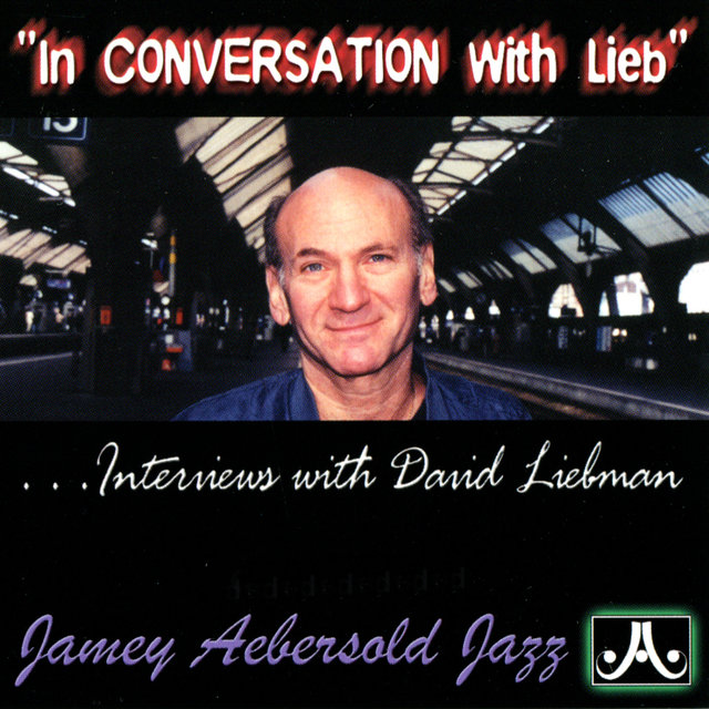 In Conversation With Lieb: Interviews With David Liebman