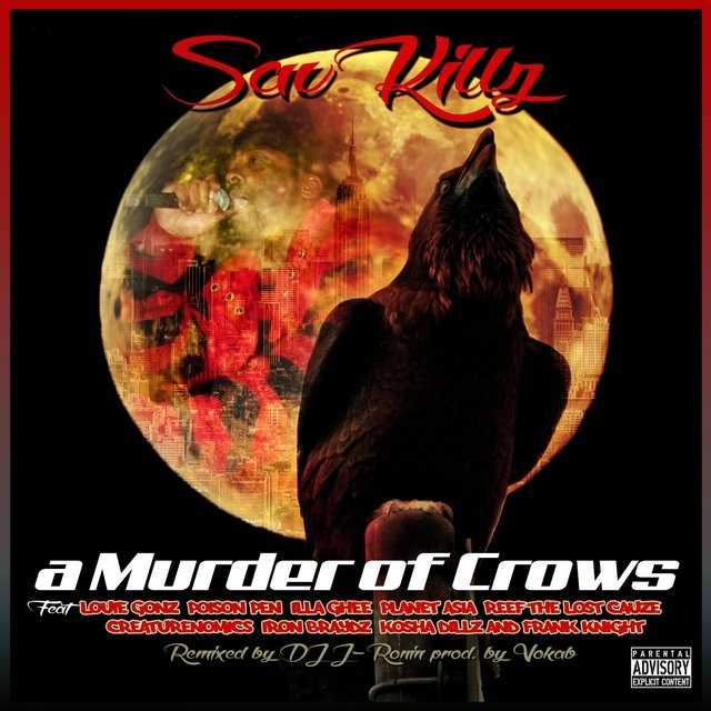 A Murder of Crows (feat. Louie Gonz, Poison Pen, Illa Ghee, Planet Asia, Reef the Lost Cauze, Creaturenomics, Iron Braydz, Kosha Dillz, & Frank Knight) - Single