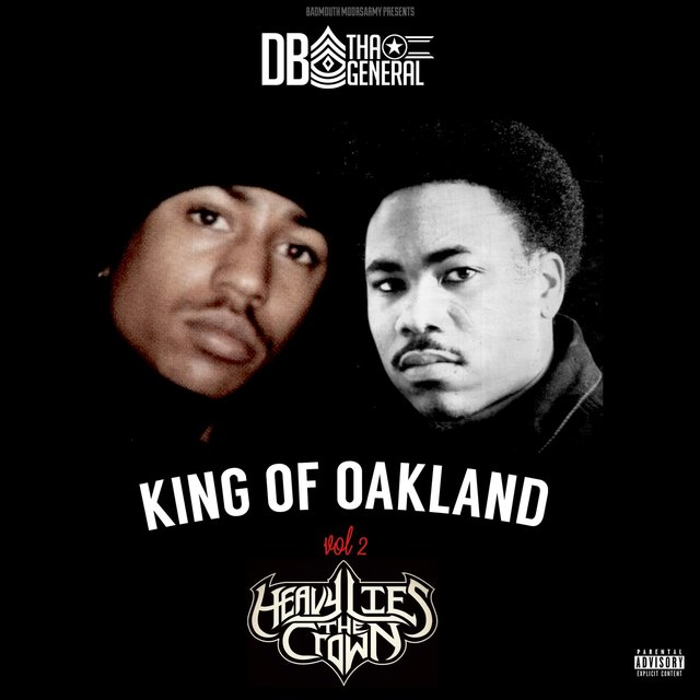 King of Oakland, Vol. 2 Heavy Lies the Crown