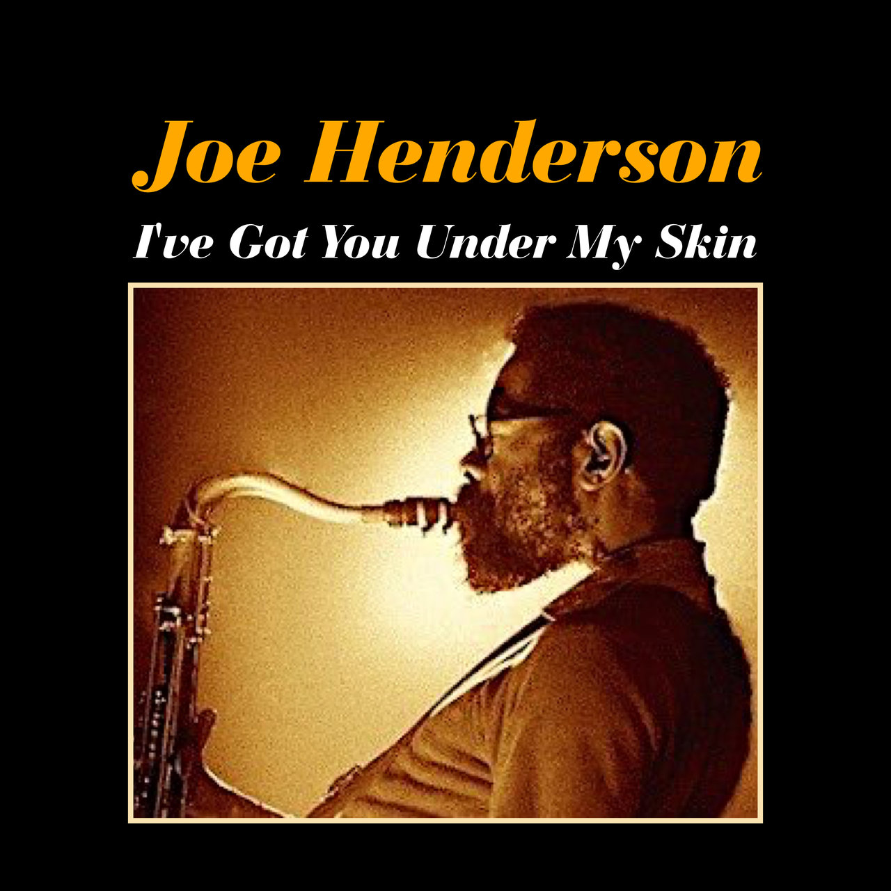 Tidal listen to the best of joe henderson on tidal other albums by joe henderson ive got you under my skin stopboris Images