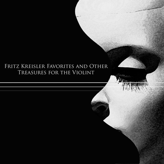 Fritz Kreisler Favorites and Other Treasures for the Violin