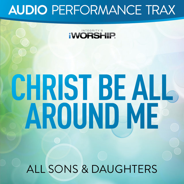 Christ Be All Around Me [Audio Performance Trax]