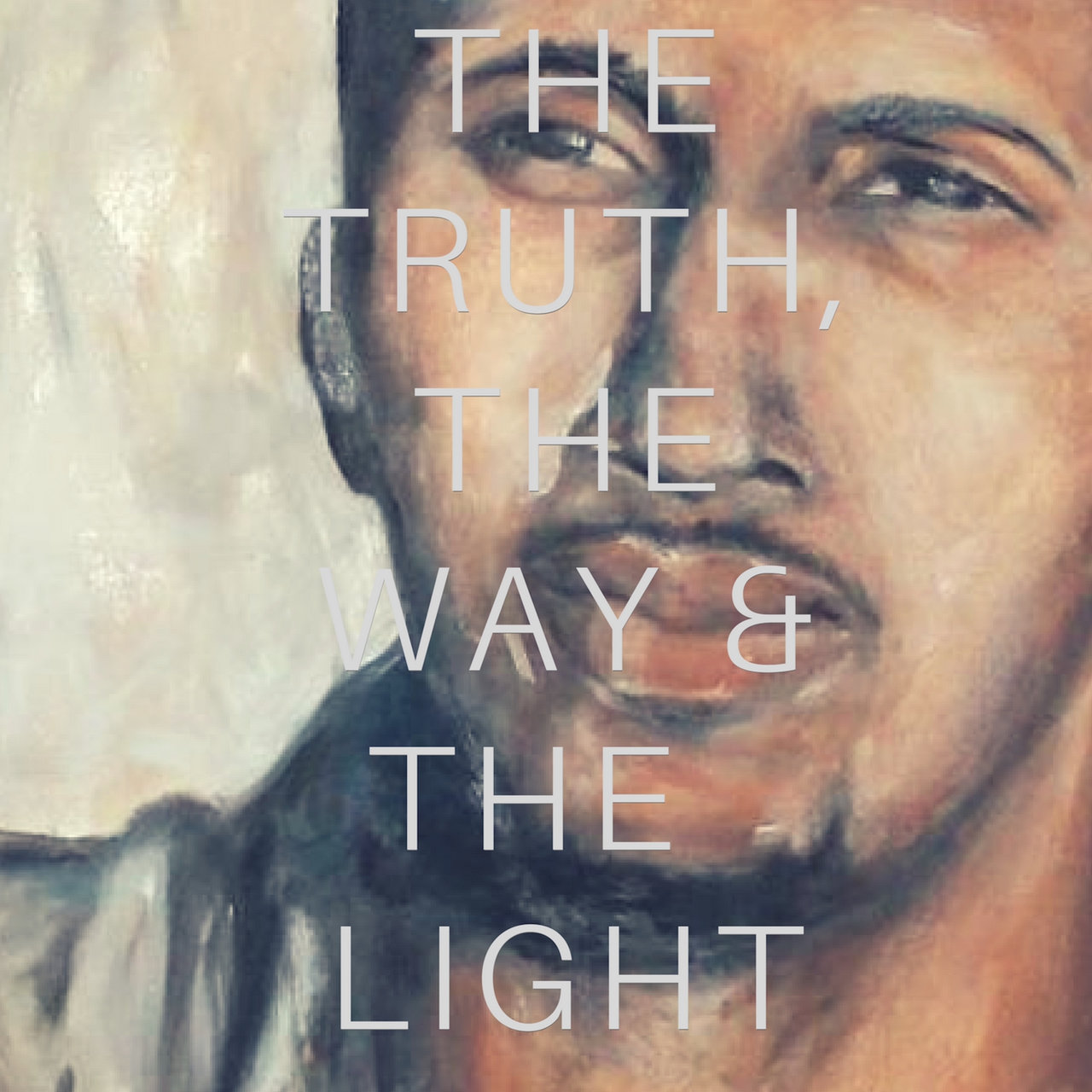 The Truth, The Way and the Light