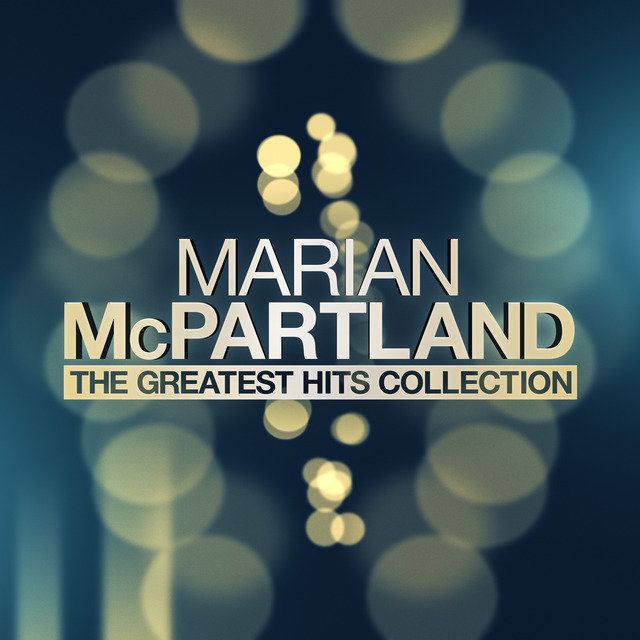 Marian Mcpartland - The Greatest Hits Collection
