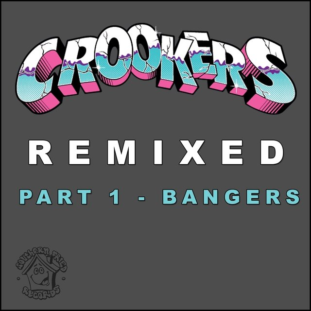 Crookers Remixed, Pt. 1
