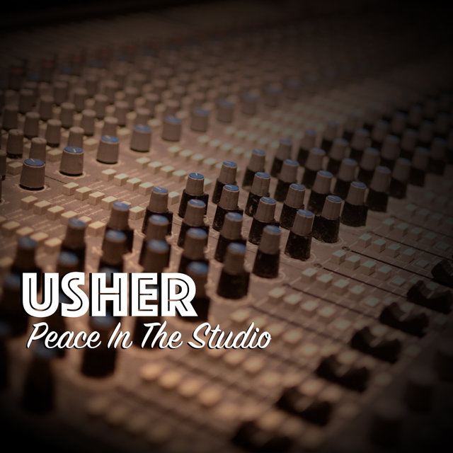 Usher, Peace In The Studio