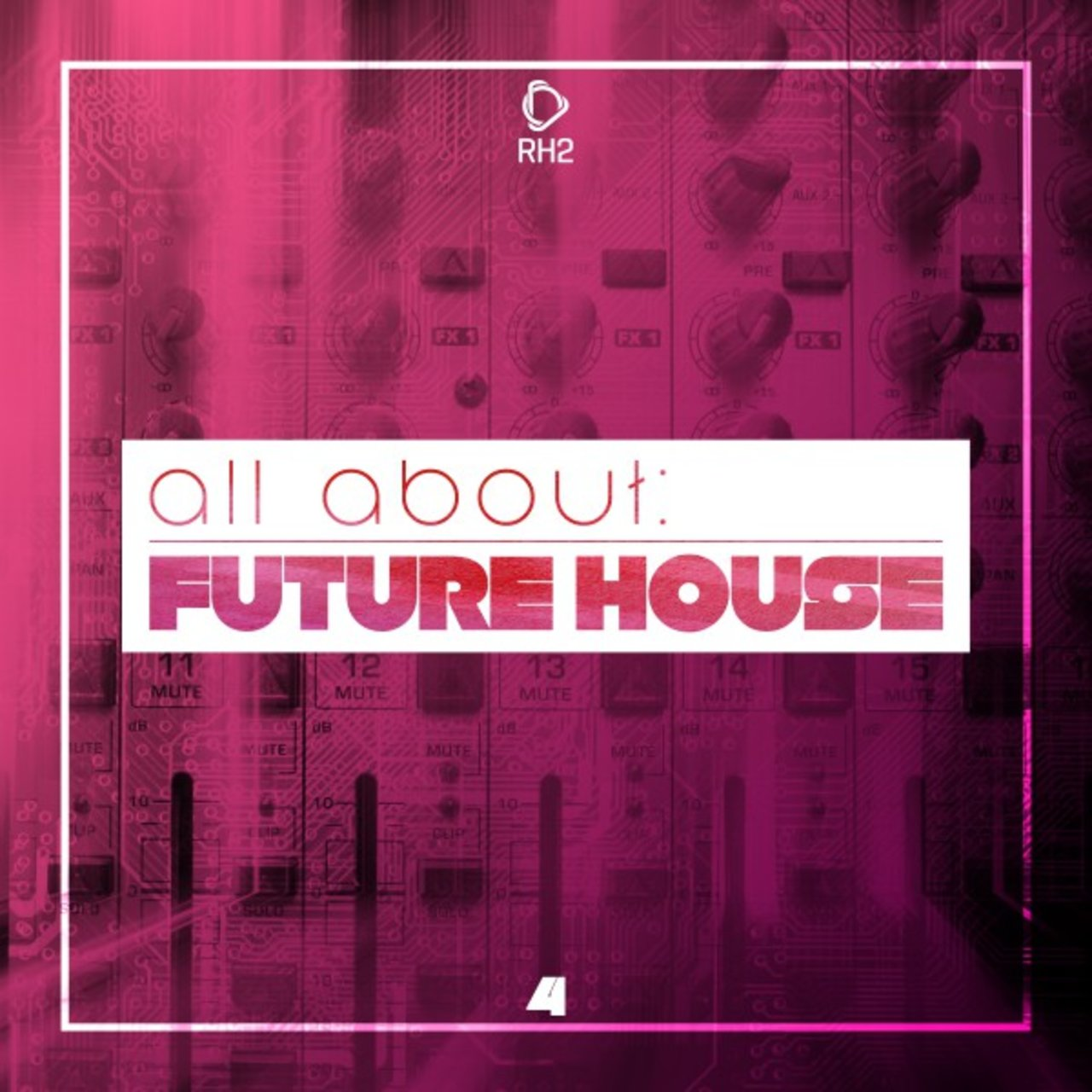 All About: Future House, Vol. 4