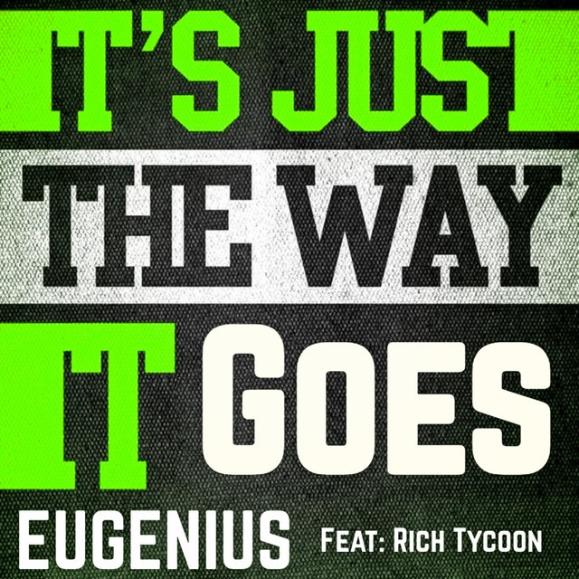 It's Just the Way It Goes (feat. Rich Tycoon)