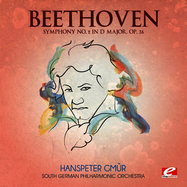 Beethoven: Symphony No. 2 in D Major, Op. 36 (Digitally Remastered)