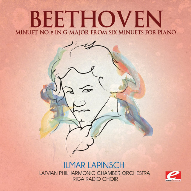 Beethoven: Minuet No. 2 in G Major from Six Minuets for Piano (Digitally Remastered)
