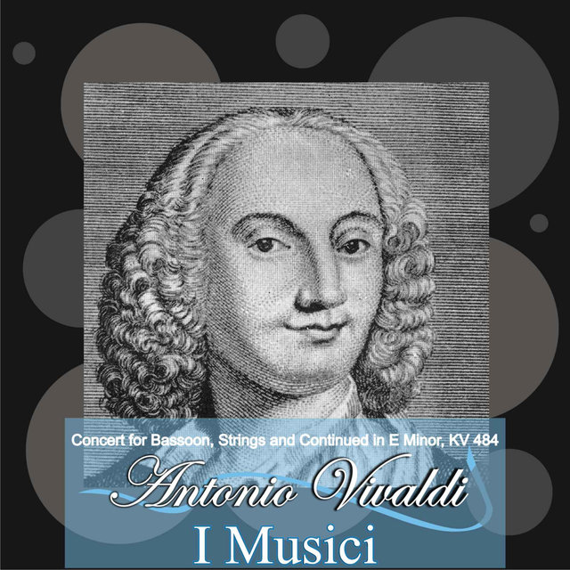 A. Vivaldi: Concert for Bassoon, Strings and Continuo in E Minor, KV 484