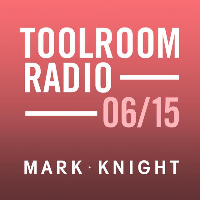 Toolroom Knights Radio - June 2015