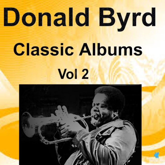Donald Byrd Classic Albums Vol. 2