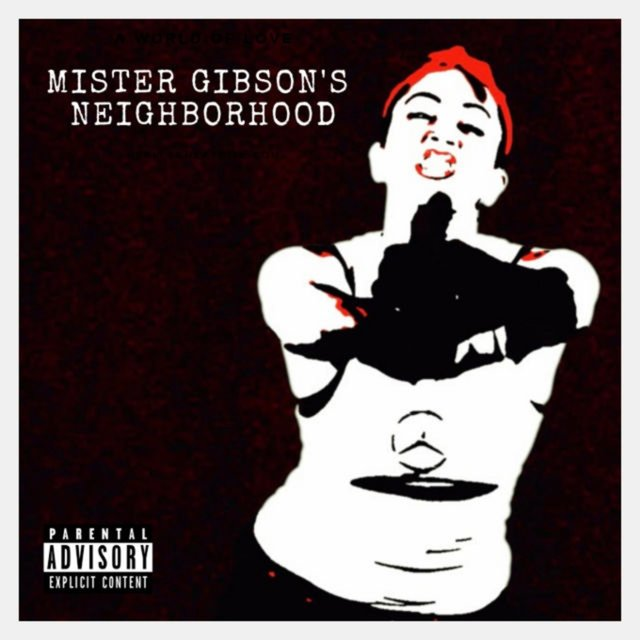 Mister Gibson's Neighborhood