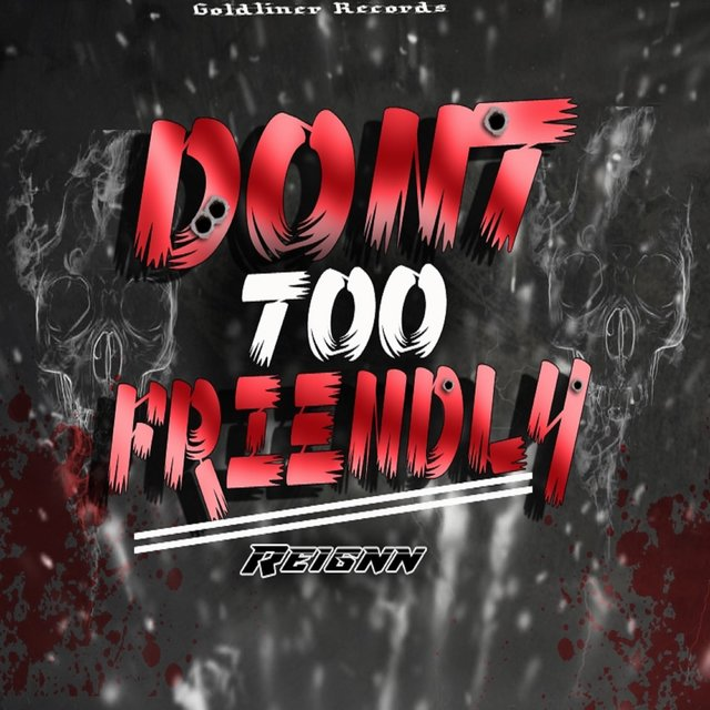 Don't Too Friendly