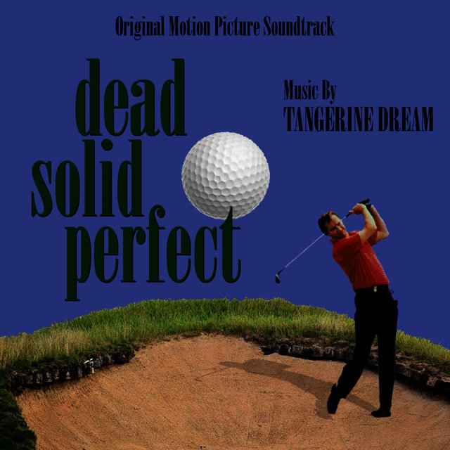Dead Solid Perfect - Original Soundtrack Recording