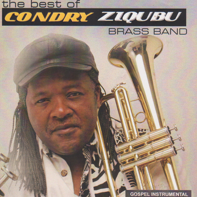 The Best Of Condry Ziqubu Brass Band