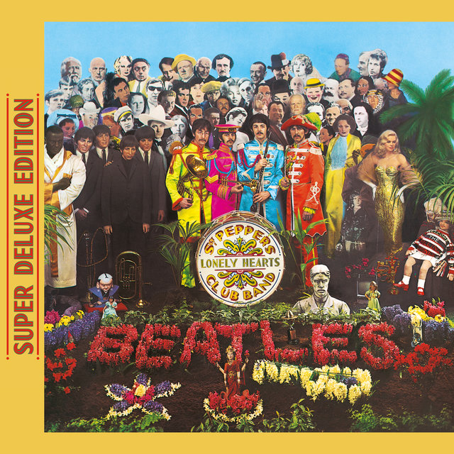 Sgt. Pepper's Lonely Hearts Club Band (Super Deluxe Edition)