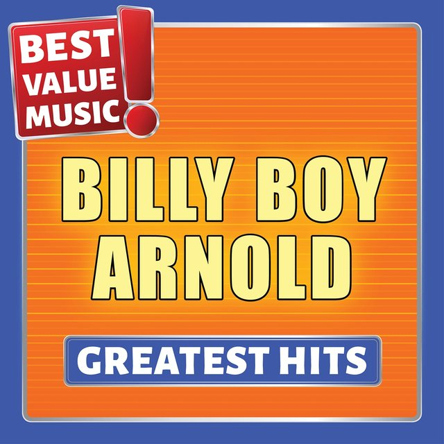 Billy Boy Arnold - Greatest Hits