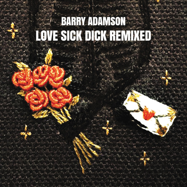 Love Sick Dick Remixed