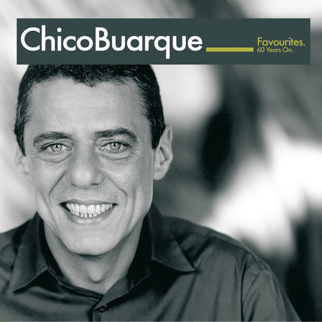 Chico Buarque:  Favourites - 60 years on