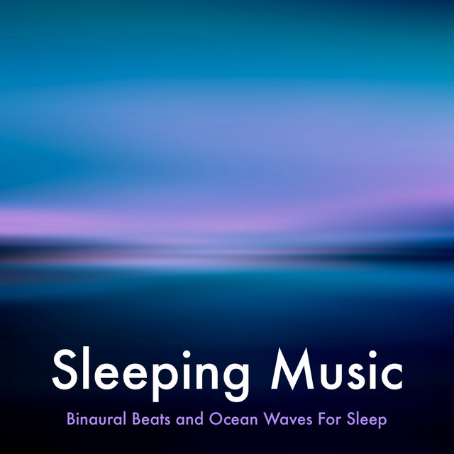 Sleeping Music: Binaural Beats and Ocean Waves For Sleep